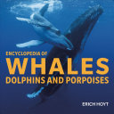 Encyclopedia of Whales  Dolphins and Porpoises PDF