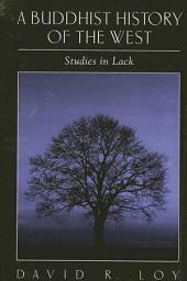 Buddhist History of the West, A: Studies in Lack