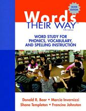 Words Their Way: Word Study for Phonics, Vocabulary, and Spelling Instruction, Edition 5