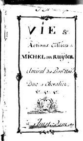 La vie et les actions memorables du sr. Michel de Ruyter, duc, chevalier et lt. général des Provinces Unies: Volume1