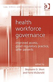 Health Workforce Governance: Improved Access, Good Regulatory Practice, Safer Patients