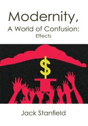 Modernity A World Of Confusion Effects Book PDF
