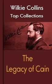 The Legacy of Cain: Wilkie Collins Top Collections