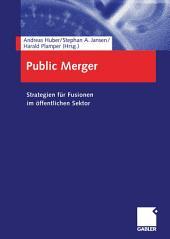 Public Merger: Strategien für Fusionen im öffentlichen Sektor