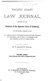 Pacific Coast Law Journal: Containing All the Decisions of the Supreme Court of California, and the Important Decisions of the U.S. Circuit and U.S. District Courts for the District of California, and of the U.S. Supreme Court and Higher Courts of Other States, Volume 3