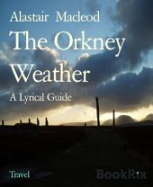 The Orkney Weather: A Lyrical Guide