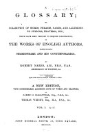 A glossary; or collection of words, phrases, names and allusions to customs, proverbs, etc., which have been thought to require illustration in the works of English authors, particularly of Shakespeare, and his contemporaries