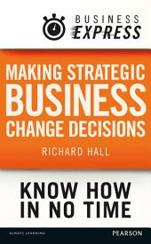 Business Express: Making strategic business change decisions: Identifying and acting on the key drivers of change