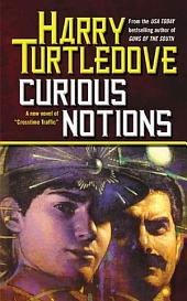 Curious Notions: A Novel of Crosstime Traffic