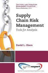 Supply Chain Risk Management: Tools for Analysis