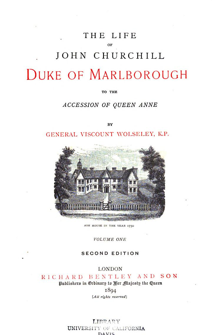 The Life of John Churchill Duke of Marlborough to the Accession of Queen Anne