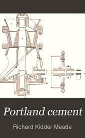 Portland cement: its composition, raw materials, manufacture, testing and analysis