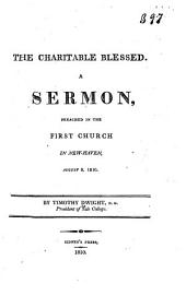 The charitable blessed: A sermon, preached in the First Church in New-Haven, August 8, 1810