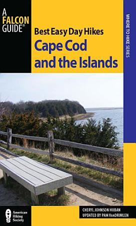 Best Easy Day Hikes Cape Cod and the Islands PDF