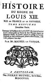 Histoire du règne de Louis XIII, roi de France et de Navarre: Volume9
