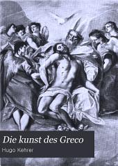 Die Kunst des Greco: mit fünfundfünfzig Tafeln