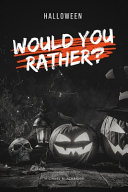 Would You Rather Halloween
