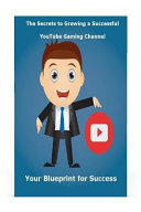 The Secrets to Growing a Successful Youtube Gaming Channel PDF