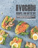 Easy Avocado Recipes You Gotta Try  PDF