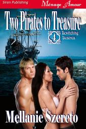 Two Pirates to Treasure [Bewitching Desires 4]