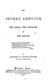 The Secret Service: The Field, the Dungeon, and the Escape