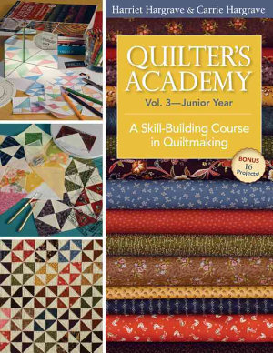 Quilter s Academy Vol  3 Junior Year