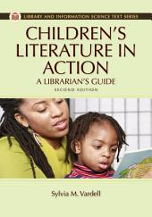 Children's Literature in Action: A Librarian's Guide, 2nd Edition: A Librarian's Guide, Edition 2