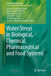 Water Stress in Biological  Chemical  Pharmaceutical and Food Systems