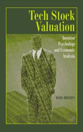 Tech Stock Valuation: Investor Psychology and Economic Analysis