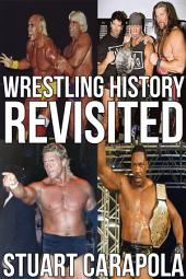 Wrestling History Revisited: Rewriting The Events That Shaped Wrestling History