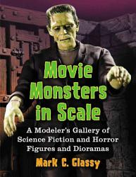 Movie Monsters In Scale Book PDF