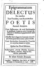 Epigrammata delectus ex omnibus, tum veteribus, tum recentioribus, poetis accurate decerptus [a Lancelot]