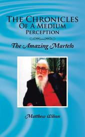 The Chronicles of a Medium Perception: The Amazing Martelo