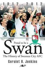 Proud to be a Swan - The History of Swansea City FC