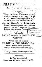Pharmacopoeia Bateana,: Huic acc. Orthoniana medicorum observata. Annexa item tabula posologica, Volume 1