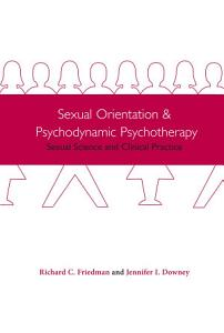 Sexual Orientation and Psychodynamic Psychotherapy Book