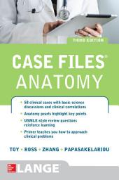 Case Files Anatomy 3/E: Edition 3