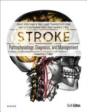 Stroke E-Book: Pathophysiology, Diagnosis, and Management, Edition 6