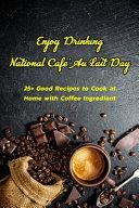 Enjoy Drinking National Cafe' Au Lait Day