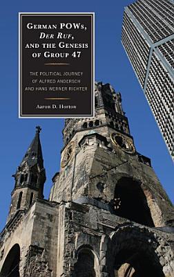 German POWs  Der Ruf  and the Genesis of Group 47 PDF