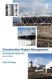 Construction Project Management: An Integrated Approach, Edition 2
