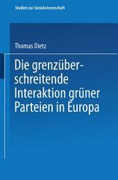 Die grenzüberschreitende Interaktion grüner Parteien in Europa