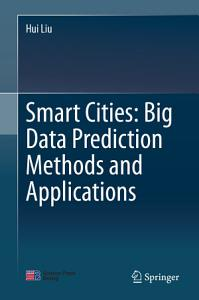 Smart Cities  Big Data Prediction Methods and Applications PDF