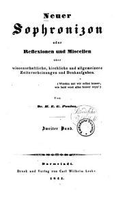 Neuer Sophronizon, oder, Reflexionen und Miscellen über wissenschaftliche, kirchliche, und allgemeinere Zeiterscheinungen and Denkaufgaben: Band 2