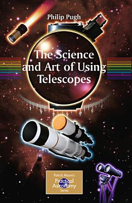 The Science and Art of Using Telescopes PDF