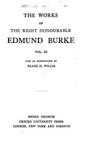 The Works of the Right Honourable Edmund Burke: Volume 3