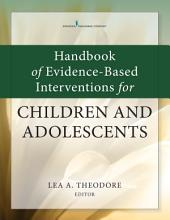 Handbook of Evidence Based Interventions for Children and Adolescents PDF