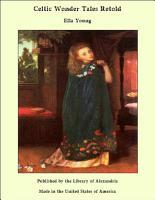 Celtic Wonder Tales Retold PDF