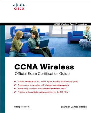 CCNA Wireless Official Exam Certification Guide  CCNA IUWNE 640 721