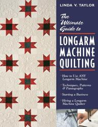 The Ultimate Guide to Longarm Machine Quilting PDF